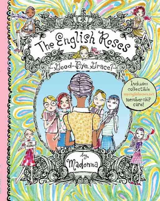 The English Roses Goodbye, Grace? By Madonna/ Gomez, Rebecca/ Fulvimari, Jeffrey (ILT)