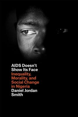 AIDS Doesn't Show Its Face By Smith, Daniel Jordan