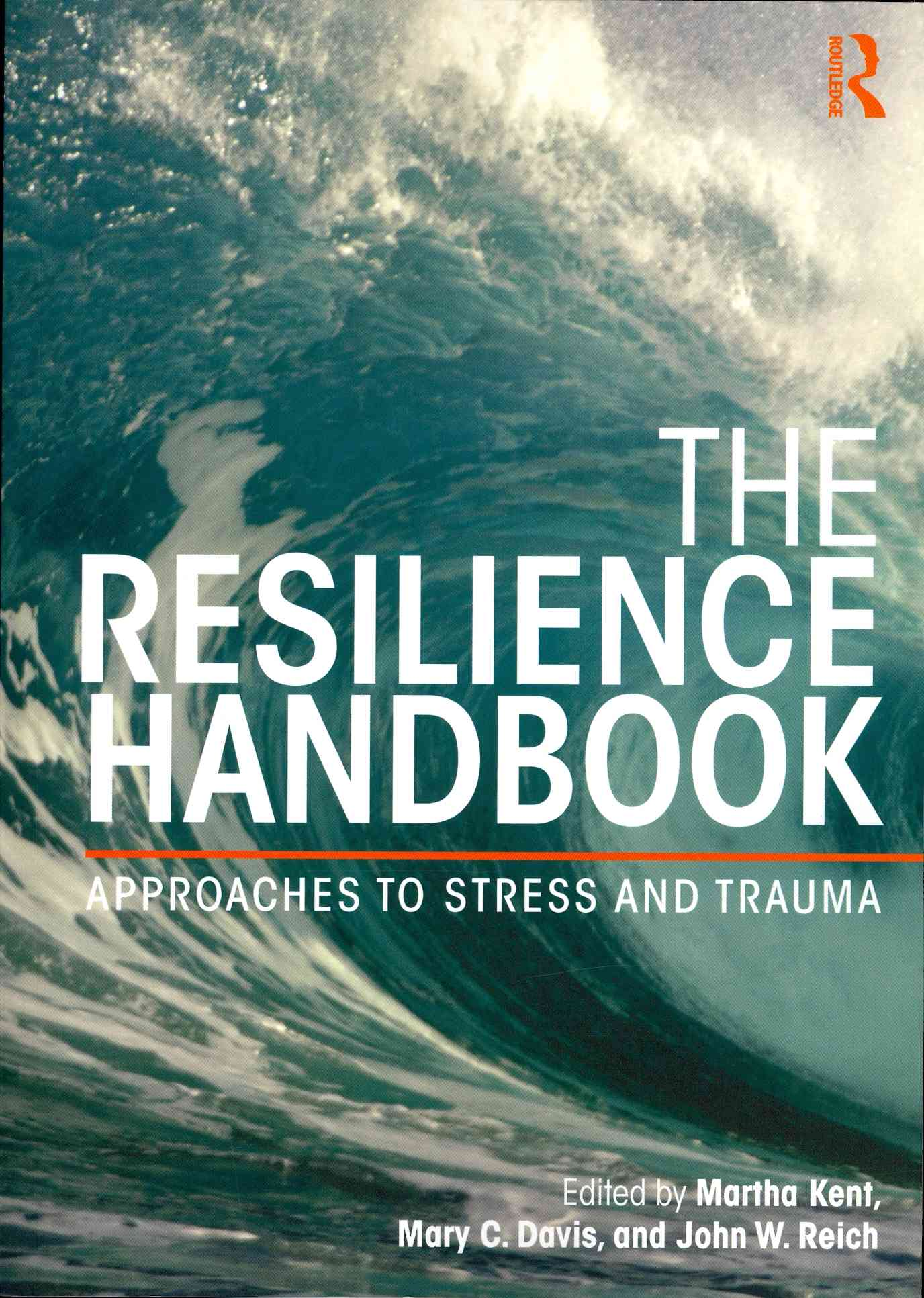 The Resilience Handbook By Kent, Martha (EDT)/ Davis, Mary C. (EDT)/ Reich, John W. (EDT)